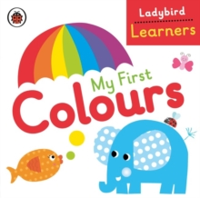 My First Colours: Ladybird Learners, Board book