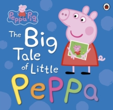 Peppa Pig: the Big Tale of Little Peppa, Paperback Book