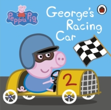 Peppa Pig: George's Racing Car, Board book