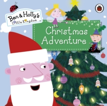 Ben and Holly's Little Kingdom: Christmas Adventure, Paperback