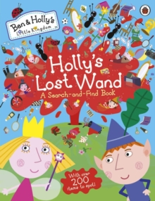 Ben and Holly's Little Kingdom: Holly's Lost Wand - A Search-and-Find Book, Paperback