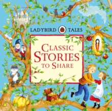 Ladybird Tales: Classic Stories to Share, Hardback