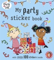 Charlie and Lola: My Party Sticker Book, Paperback