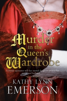 Murder in the Queen's Wardrobe: An Elizabethan Spy Thriller, Hardback