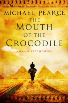 The Mouth of the Crocodile: A Mamur Zapt Mystery Set in Pre-World War I Egypt, Hardback