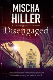 Disengaged : An Espionage Thriller Set in London, Hardback