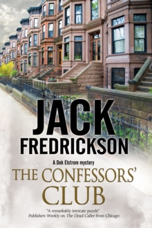The Confessors' Club : A Pi Mystery Set in Chicago, Hardback