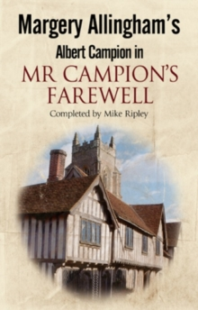 Margery Allingham's Mr Campion's Farewell : The Return of Albert Campion Completed by Mike Ripley, Hardback