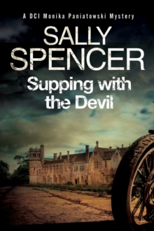 Supping with the Devil: A Monika Paniatowski : A British Police Procedural, Hardback