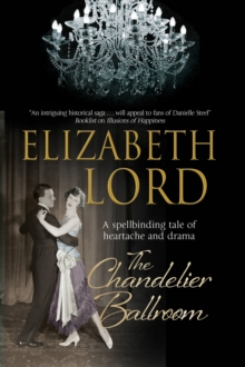 The Chandelier Ballroom: Betrayal and Murder in an English Country House in the 1930s, Hardback Book