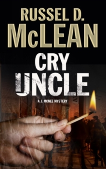 Cry Uncle : A J. Mcnee Private Investigator Mystery Set in Scotland, Hardback Book