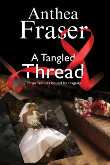 A Tangled Thread: A Family Mystery Set in England and Scotland, Hardback Book