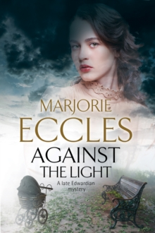 Against the Light : An Irish Nationalist Mystery Set in Edwardian London, Hardback Book