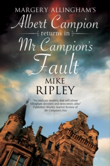 Mr Campion's Fault : Margery Allingham's Albert Campion's New Mystery, Hardback