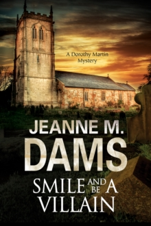 Smile and be a Villain : A Dorothy Martin Investigation, Hardback