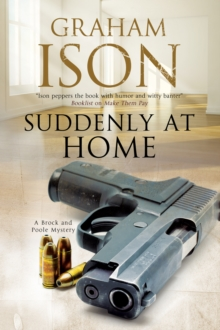 Suddenly at Home : A Brock and Poole Police Procedural, Hardback
