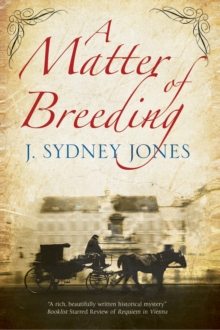 A Matter of Breeding : A Mystery Set in Turn-of-the-Century Vienna, Hardback