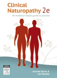 Clinical Naturopathy : An Evidence-Based Guide to Practice, Paperback