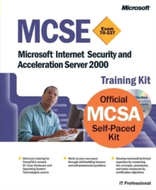 MCSE Training Kit (exam 70-227) : Microsoft Internet Security and Acceleration Server 2000, Mixed media product