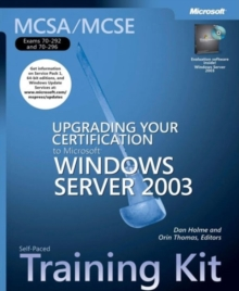 MCSA / MCSE Self-paced Training Kit (exams 70-292 and 70-296) : Upgrading Your Certification to Microsoft Windows Server 2003, Mixed media product Book