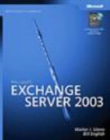 Microsoft Exchange Server 2003 Administrator's Companion : Administrator's Companion, Mixed media product