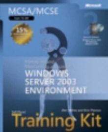 MCSA/MCSE Self Paced Training Kit (Exam 70-290) : Managing and Maintaining a Microsoft Windows Server 2003 Environment, Mixed media product