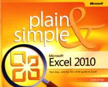 Microsoft Excel 2010 Plain & Simple : Learn the Simplest Ways to Get Things Done with Microsoft Excel 2010!, Paperback