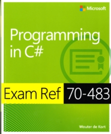 Programming in C# : Exam Ref 70-483, Paperback