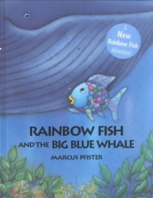 The Rainbow Fish and the Big Blue Whale, Hardback