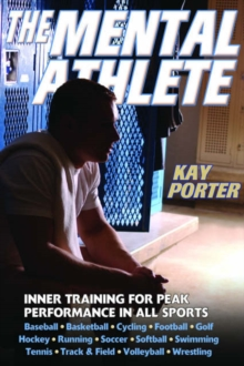 The Mental Athlete : Inner Training for Peak Performance in All Sports, Paperback