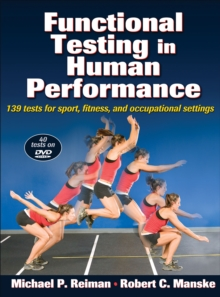 Functional Testing in Human Performance : 139 Tests for Sport, Fitness, Occupational Settings, Mixed media product