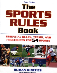 The Sports Rules Book : Essential Rules, Terms, and Procedures for 54 Sports, Paperback Book