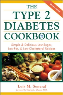 The Type 2 Diabetes Cookbook : Simple and Delicious Low-sugar, Low-fat and Low-cholesterol Recipes, Paperback