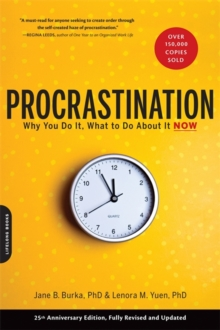 Procrastination : Why You Do It, What to Do About It Now, Paperback Book