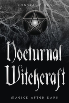 Nocturnal Witchcraft : Magick After Dark, Paperback