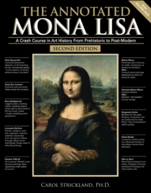 The Annotated Mona Lisa : A Crash Course in Art History from Prehistoric to Post-modern, Paperback Book