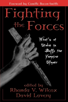 "Fighting the Forces : What's at Stake in ""Buffy the Vampire Slayer""?, Paperback"