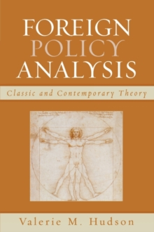 Foreign Policy Analysis : Classic and Contemporary Theory, Paperback