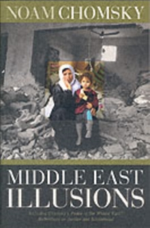 Middle East Illusions : Including Peace in the Middle East? : Reflections on Justice and Nationhood, Paperback Book