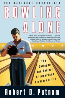 Bowling Alone : The Collapse and Revival of American Community, Paperback