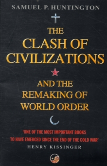 The Clash of Civilizations : And the Remaking of World Order, Paperback