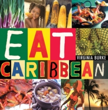 Eat Caribbean : The Best of Caribbean Cookery, Paperback