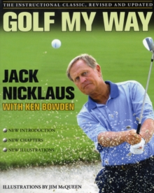 Golf My Way : The Instructional Classic, Paperback