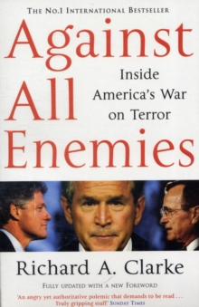Against All Enemies : Inside America's War on Terror, Paperback