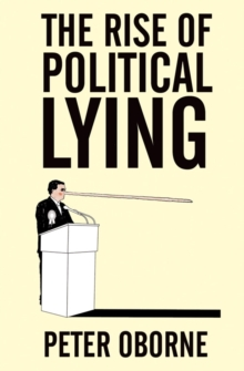 The Rise of Political Lying, Paperback