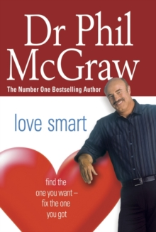 Love Smart : Find the One You Want - Fix the One You Got, Paperback