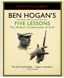 Ben Hogan's Five Lessons : The Modern Fundamentals of Golf, Hardback