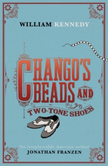 Chango's Beads and Two-Tone Shoes, Hardback