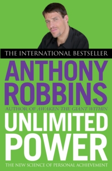 Unlimited Power : The New Science of Personal Achievement, Paperback