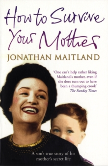 How to Survive Your Mother : A True Story, Paperback